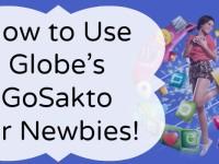 How to Use Globe GoSakto for Newbies