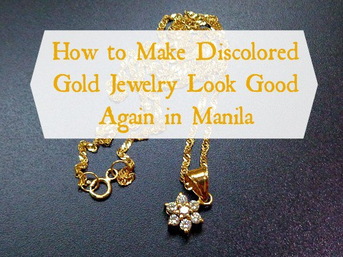 How to Make Discolored Gold Jewelry Look Good Again in Manila