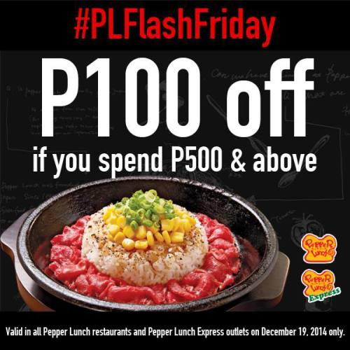 Pepper Lunch Flash Friday P100 OFF P500 Spend Dec 19 only