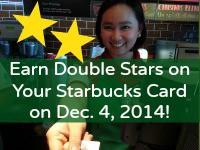 Starbucks Card Earn Double Stars Dec 4 2014 Thumbnail