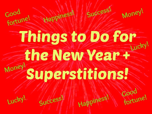 Things to Do for the New Year + Superstitions