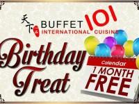 Buffet 101 FREE 1 Month Birthday Treat