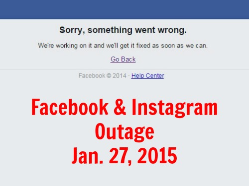 Facebook Instagram Down Outage Jan 27, 2015