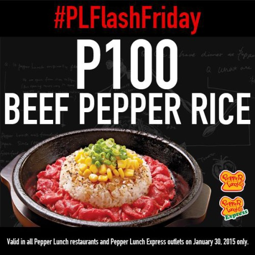 Pepper Lunch Flash Friday Beef Pepper Rice Only P100 January 30, 2015 #PLFlashFriday