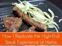 How I Replicate the High-End Steak Experience at Home