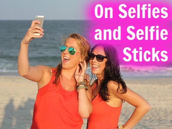 What Are Your Thoughts on Selfie Sticks?