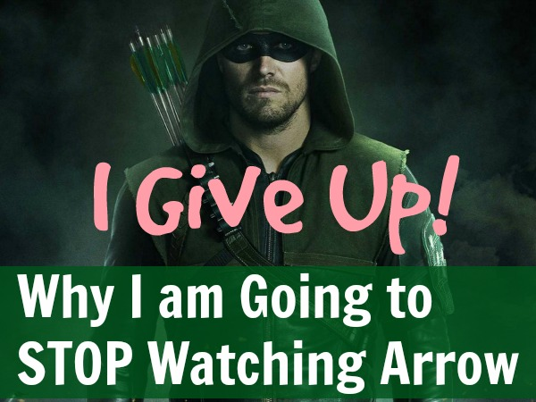 Why I'm Going To Stop Watching Arrow Now