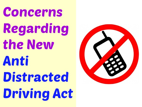 Concerns Regarding the Anti Distracted Driving Act