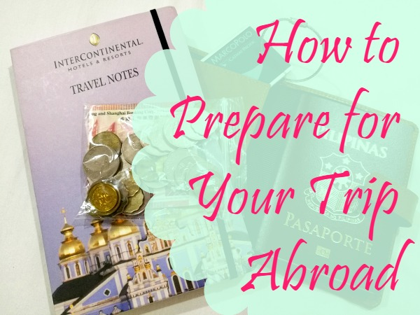 How to Prepare for Your Trip Abroad