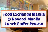 Food Exchange Manila Lunch Buffet Review
