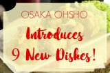 Osaka Ohsho Introduces New Dishes!