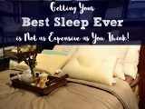 Getting Your Best Sleep Ever is Not as Expensive as You Think!