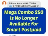 No More Mega Combo 250 for Smart Postpaid