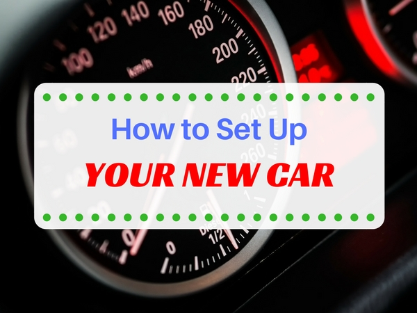 How to Set Up Your New Car