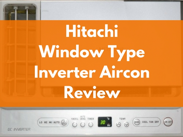 Hitachi Window Type Inverter Aircon Review Featured Image