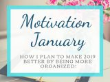 Motivation January: How I Get a More Organized 2019!